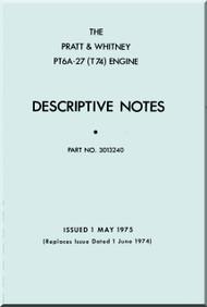 Pratt & Whitney PT6A -27  T74 Aircraft Engine Descriptive Notes  Manual  ( English Language ) -1975