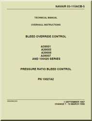 Bleed Overdrive Control  Model  A39001 ,5, 6, 7 and 100420 Series  Pressure Ratio Bleed Control Technical Overhaul  Manual NAVAIR 03-110ACB-5