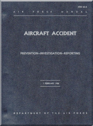 Aircraft  Accident  Prevention Investigation Reporting Manual  - . AF 62-5