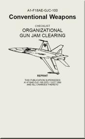 Mc Donnell Douglas F / A 18 A / B / C / E  Aircraft  Conventional Weapons Checklist - Organizational - Gun  Jam Clearing  - A1-F18AE-GJC-100
