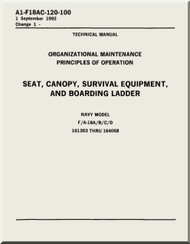 Mc Donnell Douglas F / A 18 A / B / C / D  Aircraft  Organizational  Maintenance  - Principles of Operation - Seat, Canopy, Survival Equipment, and Boarding Ladder   Manual -  A1-F18AC-120-100