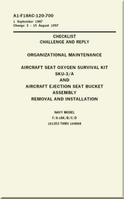 Mc Donnell Douglas F / A 18 A / B / C / D  Aircraft  Organizational  Maintenance  - Checklist Challenge and Reply - Aircraft  Seat   SJU-3/A -and Aircraft Ejection Seat Bucket Assembly Removal and Installation Manual -  A1-F18AC-120-700