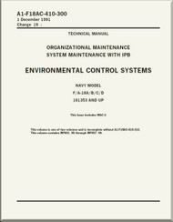 *  Mc Donnell Douglas F / A 18 A / B / C / D  Aircraft  Organizational  Maintenance  - System Maintenance with IPB -  Environmental Control Systems Manual -  A1-F18AC-410-300