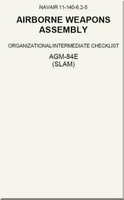 Airborne Weapons Assembly - Organizational / Intermediate checklist - AGM-84E ( SLAM )   NAVAIR - 11-140-6.2-5