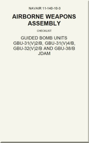 Airborne Weapons Assembly -  Checklist -   GUIDED BOMBS UNITS  GBU-31 (V) 2/B, GBU-31(V) 4/B, GBU-32(V)2/B and GBU-38/B JDAM  NAVAIR - 11-140-10-3