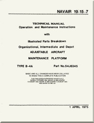 Technical Manual - Operation and Maintenance Instruction with Illustrated Parts Breakdown , Organizational, Intermediate and Depot - Adjustable Aircraft Maintenance Platform  -    NAVAIR - 19-15-7