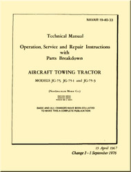 Technical Manual - Operation  Service and Repair  Instruction with Illustrated Parts Breakdown - Aircraft Towing Tractor  Model  JG-75, JG-75-1 and JG-75-3    -    NAVAIR - 19-40-33