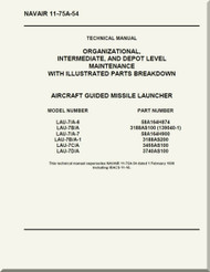 Technical Manual - Organizational  Intermediate  and Depot Level Maintenance  with Illustrated Parts Breakdown ,  -  Aircraft Guided Missile Launcher      NAVAIR - 11-75A-54