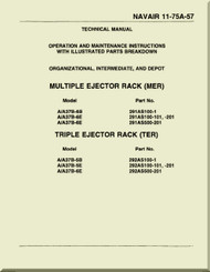 Technical Manual - Organizational  Intermediate  and Depot Level Maintenance  with Illustrated Parts Breakdown ,  -  Multiple Ejector Rack ( MER )  Triple Ejector Rack ( TER)     NAVAIR - 11-75A-57