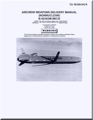 Boeing B-52 H Aircrew Weapon Delivery Manual ( NonNuclear ) - B-52 / AGM-86C/D T.O. 1B-52H-34-2-9