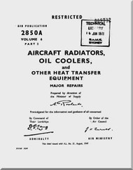 Supermarine Spitfire Aircraft Technical Manual - Aircraft Radiators, Oil Coolers and Heat Transfer Equipment  - AP 42850 A  Volume 6 Part 2  -  Volume 2 part 3