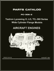 Lycoming O, LO, TO, -360 Wide Cylinder Flange Models  Aircraft Engine Parts Manual   PC-306--2  August 1981