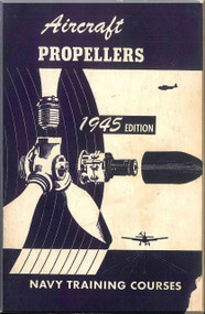 Aircraft Propellers  NAVY Training Courses Manual  - 1945 .