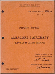 Fairey Albacore I  Aircraft Pilot's Notes Manual - A.P. 1665A