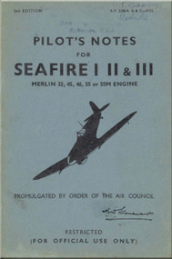 Supermarine Seafire I  II & III  Aircraft  Pilot's Notes Manual  AP 2280 A B & C  PN