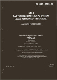 Lucas Aerospace Gas Turbine Starter / Auxiliary Power Unit  Type CR.2103 - Mk.1 Illustrated Parts Catalogue  Manual - AP 103D-0303-3A
