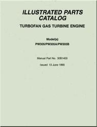 Pratt & Whitney 305, 305A, 305B Aircraft Turbofan Gas Engine Illustrated Parts Catalog Manual - 1990