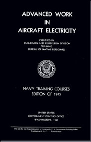 Advanced Work in Aircraft Electricity  Electronics  Training Courses Manual  - 1945 - NAVPERS