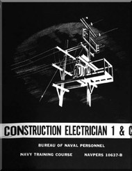 Construction Electrician 1 & C NAVY Training Courses Manual  - 1962 - NAVPERS 10637- B