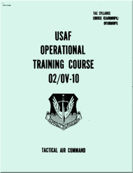 North American Aviation  / Rockwell 02 / OV-10  Aircraft USAF Operation Training Course Manual -Tactical Air Command