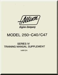 Allison 250 - C40 / C47  Aircraft Engine Training  Manual  ( English Language )