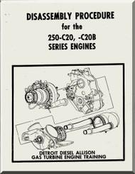 Allison 250 - C20   Aircraft Engine Disassembly Procedures Manual  ( English Language )