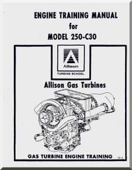Allison 250 - C30   Aircraft Engine Training  Manual  ( English Language )