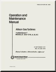 Allison 250 C-18 A, B, C   Aircraft Engine Operation  Maintenance Manual  ( English Language ) - 1971
