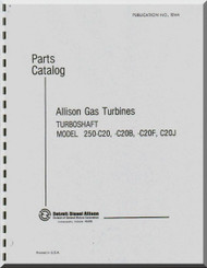 Allison 250 -C20 B -C20F, -C20J Parts Catalog Manual  ( English Language )