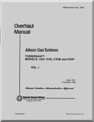 Allison 250 -C20 B -C20F,  Overhaul  Manual  Vol. 1 ( English Language ) - 1983