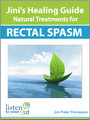 Jini's Healing Guide: Natural Treatments for Rectal Spasm (eBook) - by Jini Patel Thompson (Canada)