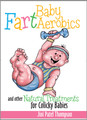 BABY FART AEROBICS: And Other Natural Treatments For Colicky Babies (DVD Video) - by Jini Patel Thompson (Canada)