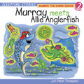 Murray The Shark Series Vol. 2: Murray the Shark Meets Allie Anglerfish (MP3 Audio File) - by Jini Patel Thompson (Canada)