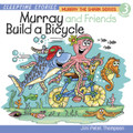 Murray The Shark Series Vol. 3: Murray & Friends Build a Bicycle (Audio CD) - by Jini Patel Thompson (Canada)