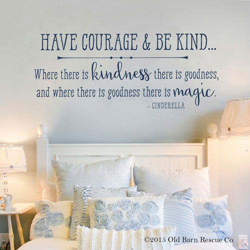 Have courage and be kind - wall decal