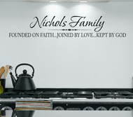 Family Name with Founded on Faith...Joined by Love...Kept by God - Vinyl Wall Decal - Family Wall Decal