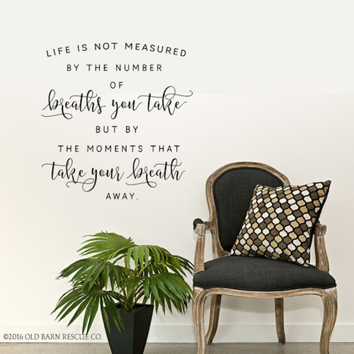 Life is not measured by the number of breaths wall decal