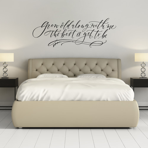 Grow old along with me - Wall Decal - Hand lettered