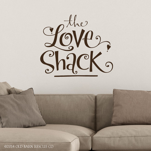 The Love Shack Wall Decal & The Love Shack | Famous love quotes | Wall Decal - Old Barn Rescue