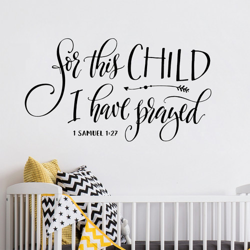 For this child i have prayed wall decal