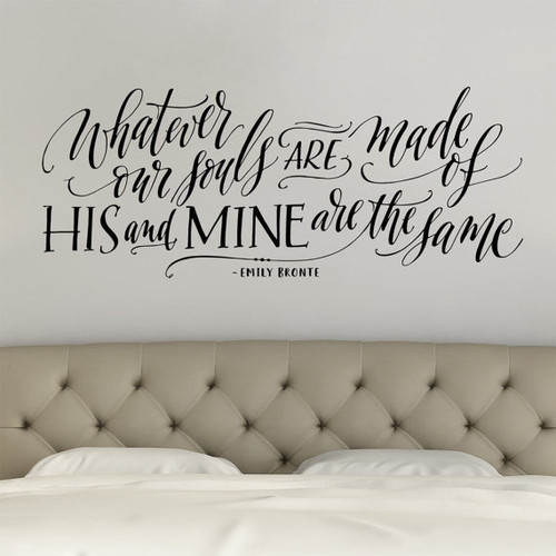 Whatever our souls are made of wall decal