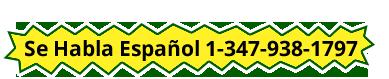 Se Habla Espanol 1-347-938-1797