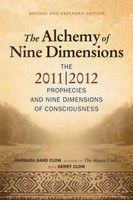ALCHEMY OF NINE DIMENSIONS: The 2011/2012 Prophecies & Nine Dimensions Of Consciousness (new edition) (5429)