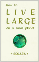 How to Live Large on a Small Planet (1235477255)