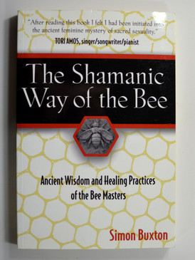 Shamanic Way of The Bee by Simon Buxton