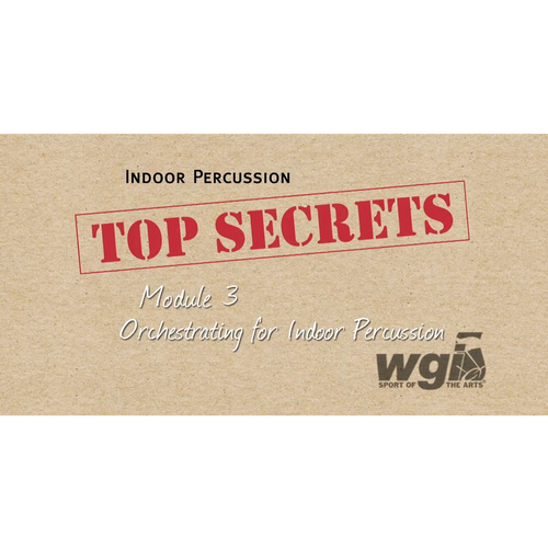 WGI Indoor Percussion- Top Secrets Module 3