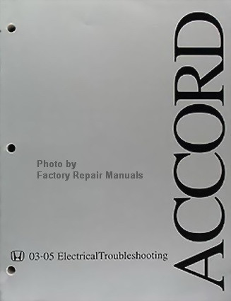 2003 2005 honda accord electrical troubleshooting manual original rh factoryrepairmanuals com honda factory service manual honda factory manuals