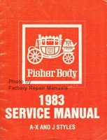 Fisher Body 1983 Service Manual, A, X, & J Styles
