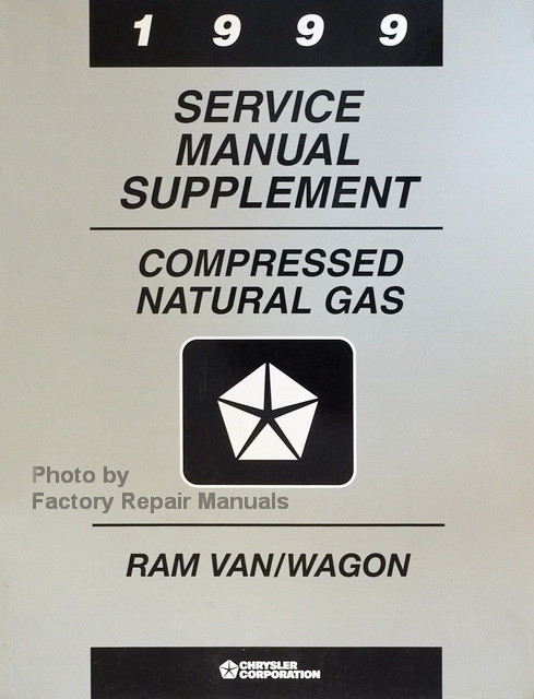 1999 dodge ram van wagon service manual compressed natural gas rh factoryrepairmanuals com 1999 dodge caravan owner's manual 1999 dodge ram van owners manual
