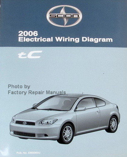 2006 scion tc electrical wiring diagrams original toyota manual rh factoryrepairmanuals com scion tc owners manual 2014 scion tc owners manual 2008